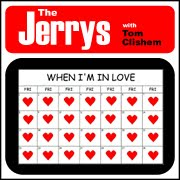 when-im-in-love-the-jerrys